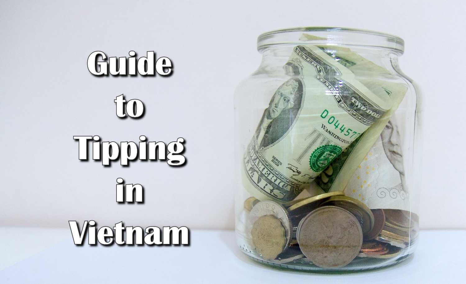 A Complete Guide to Tipping in Vietnam